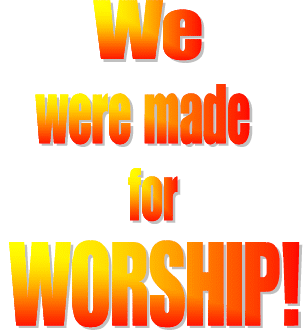 We Were Made for Worship
