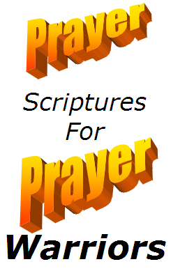 Prayer Scriptures for Prayer Warriors:  Example scripture prayers