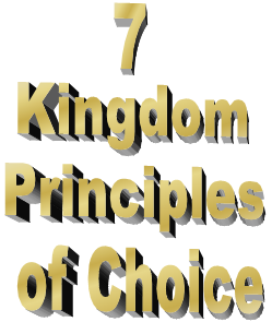 Seven Kingdom Principles of Choice