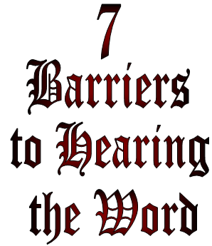 Seven Barriers to Hearing the Word