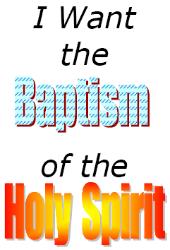 I Want the Baptism of the Holy Spirit