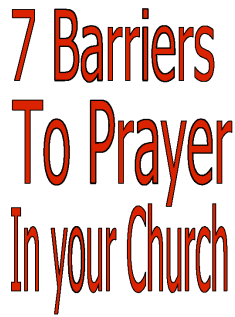7 Barriers to Prayer in Your Church